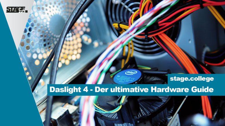 Daslight 4 der ultimative Hardware Guide
