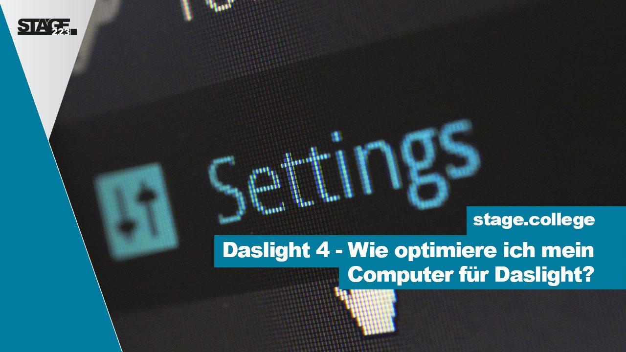 Daslight 4 Wie optimiere ich mein Windows Rechner?