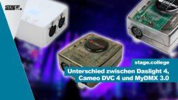 Unterschied zwischen Daslight 4 Cameo DVC 4 und MyDMX 3.0