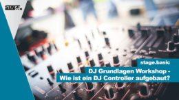 DJ Grundlagen - Wie ist ein DJ Controller aufgebaut?