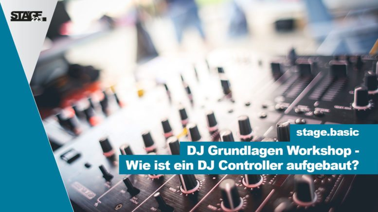 wie ist ein dj controller aufgebaut dj grundlagen tutorial f r einsteiger stage223. Black Bedroom Furniture Sets. Home Design Ideas
