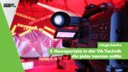 5 Newsportale in der VA-Technik die jeder kennen sollte