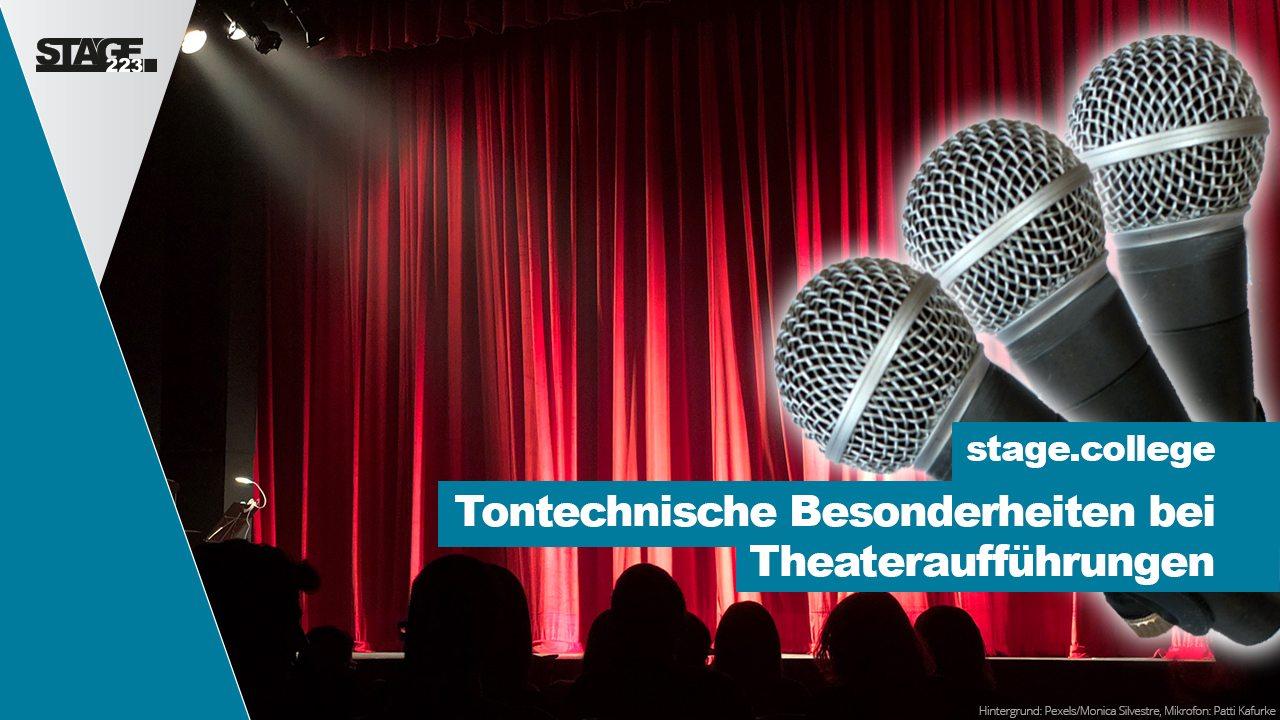 Tontechnische Besonderheiten bei Theateraufführungen