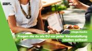 Fragen die du als DJ vor jeder Veranstaltung stellen solltest! DJ Vorgespräch