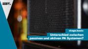 Unterschied passive und aktive PA Systeme