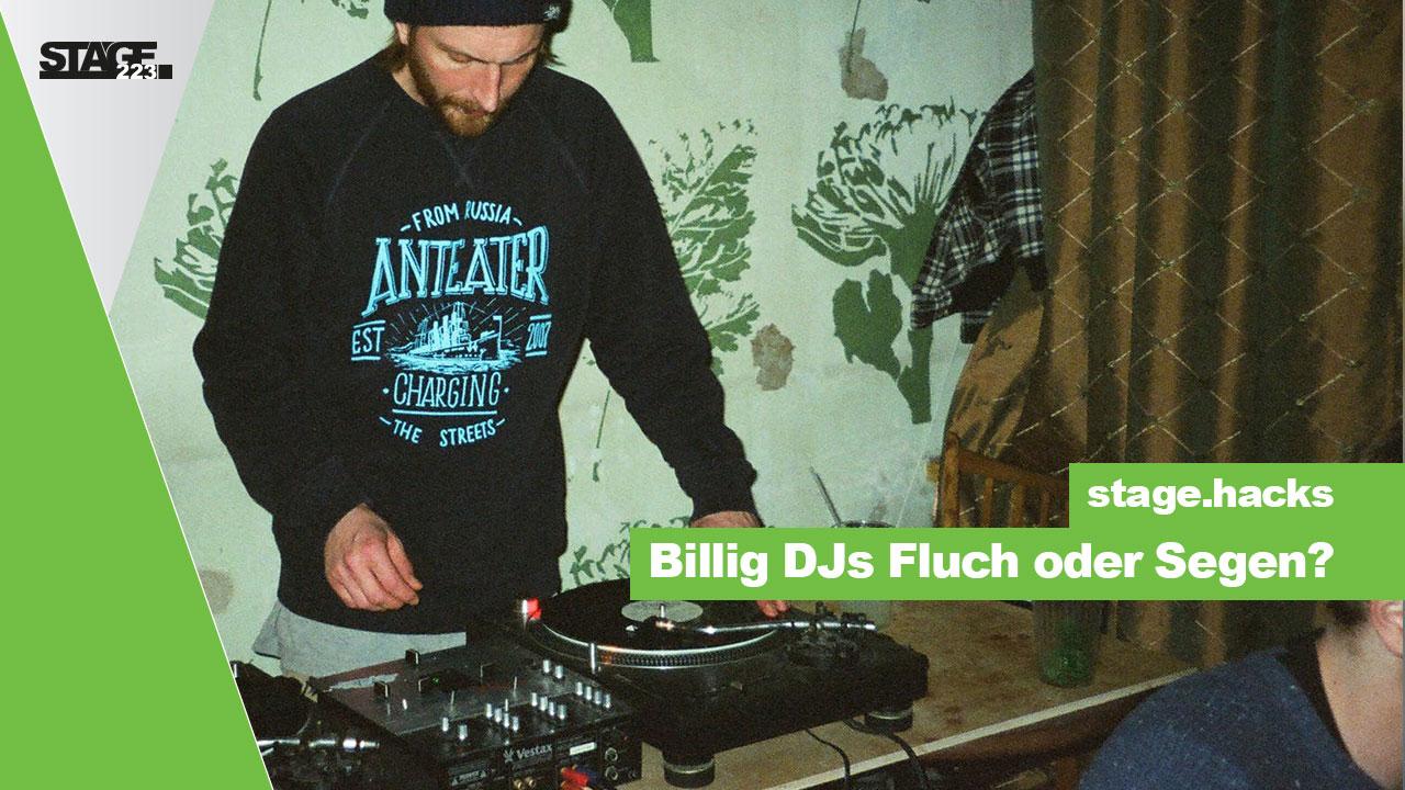 Billig DJs Fluch oder Segen