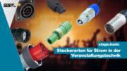 Steckerarten für Strom in der Veranstaltungstechnik