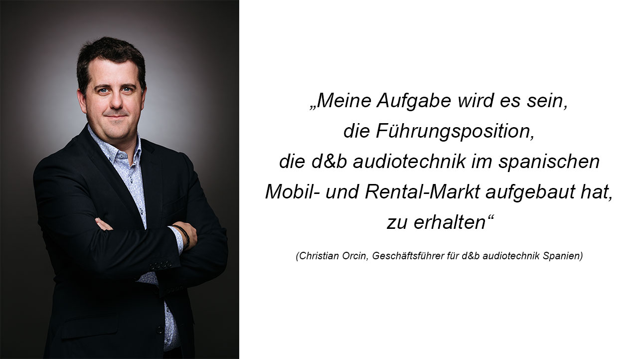 Christian Orcin zum neuen Geschäftsführer für d&b audiotechnik Spanien